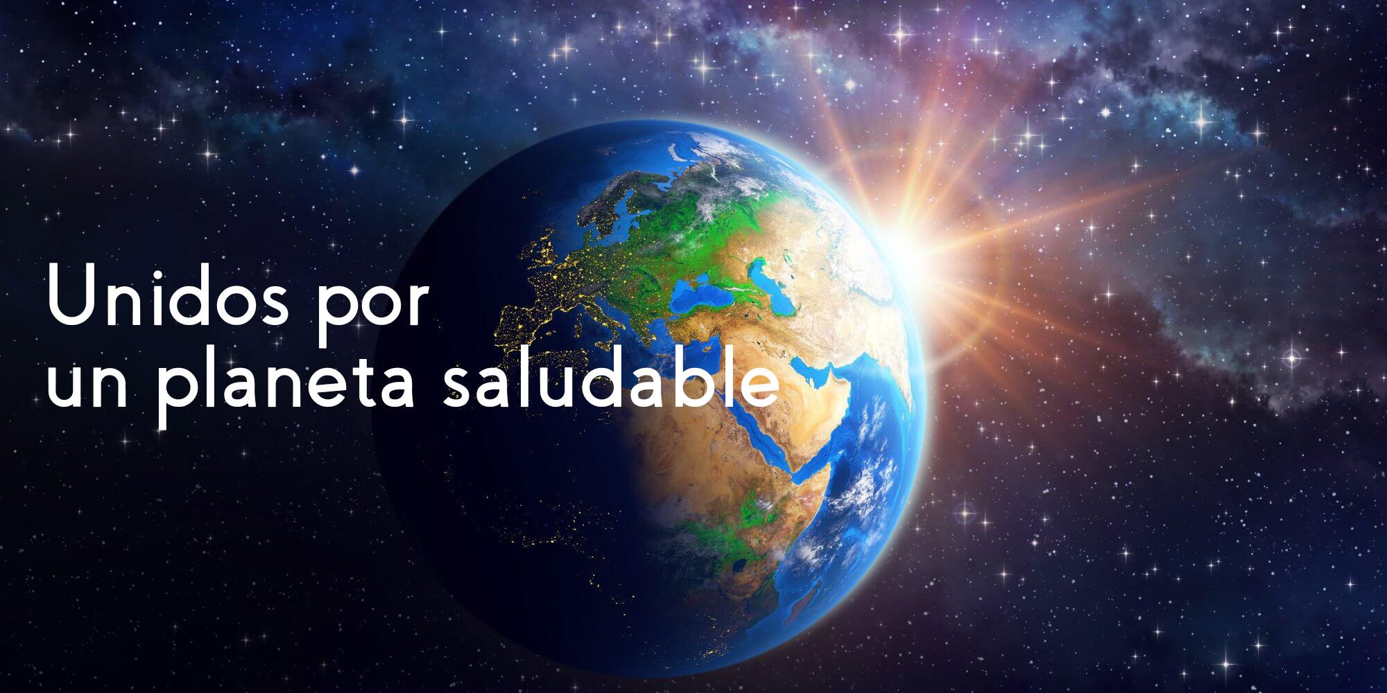 Unidos por un planeta saludable